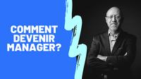 Comment devenir gestionnaire?